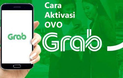 Cara Aktivasi OVO Pada Aplikasi Grab Yang Mudah