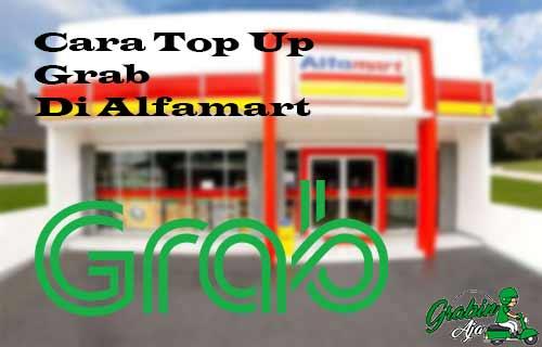 Cara Top Up Grab di Alfamart yang Mudah dan Cepat