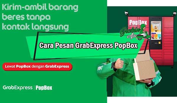 Cara Pesan GrabExpress PopBox