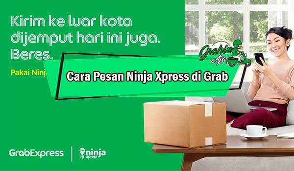 Cara Pesan Ninja Xpress di Grab