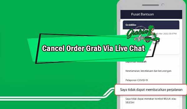 Cancel Order Grab Via Live Chat