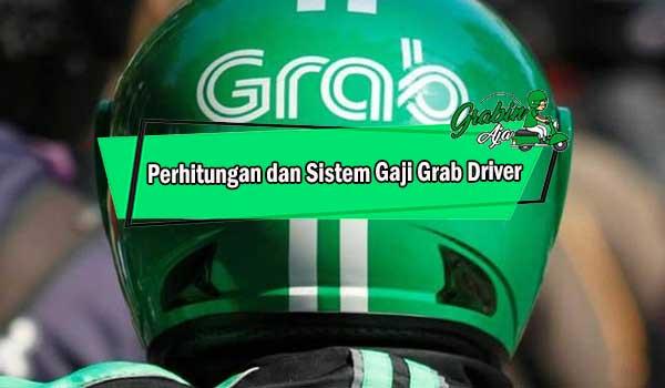 Perhitungan dan Sistem Gaji Grab Driver
