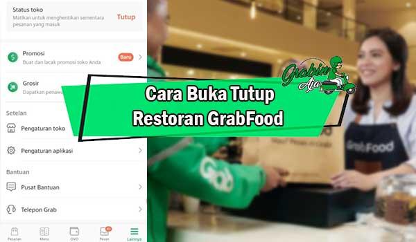 Cara Buka Tutup Restoran GrabFood Terbaru