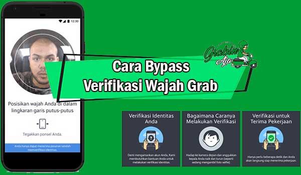 Cara Bypass Verifikasi Wajah Grab