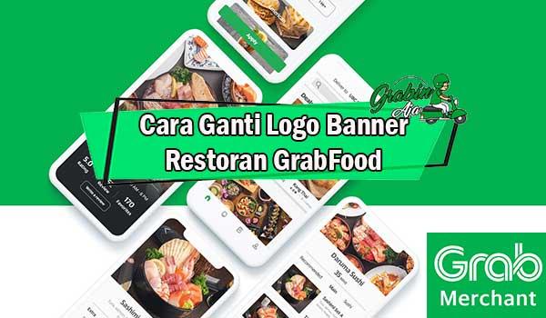 Cara Ganti Logo Banner Restoran GrabFood
