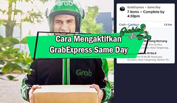 Cara Mengaktifkan GrabExpress Same Day