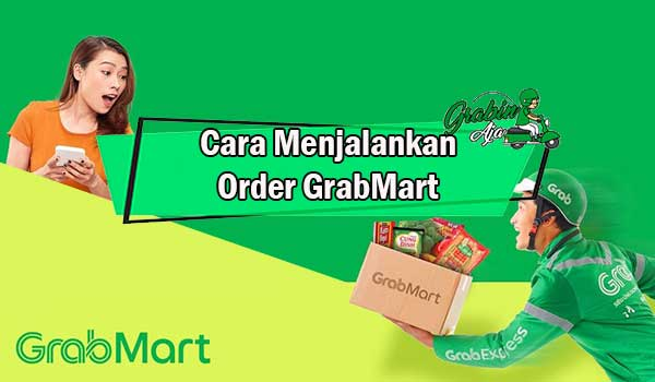 Cara Menjalankan Order GrabMart