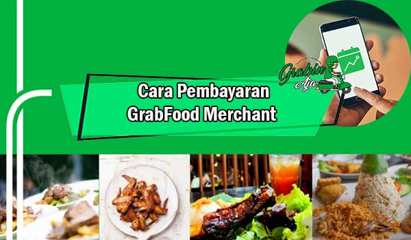 Cara Pembayaran GrabFood Merchant
