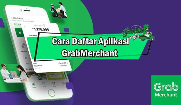 Cara Daftar Aplikasi GrabMerchant