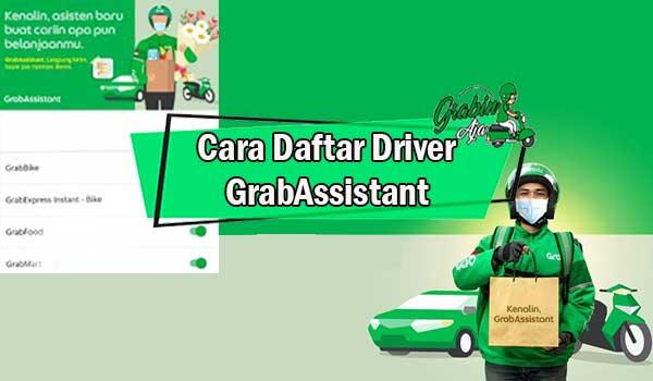 Cara Daftar Driver GrabAssistant