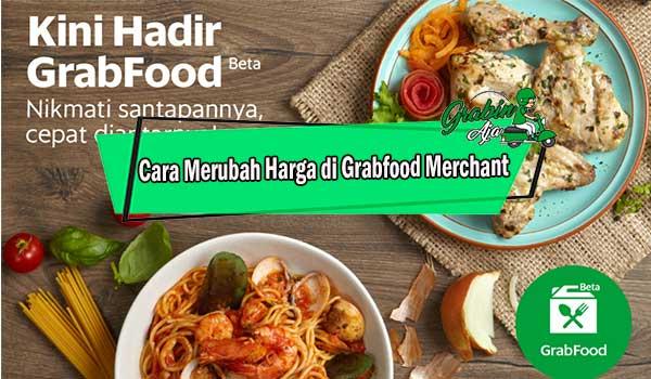 Cara Merubah Harga di Grabfood Merchant Terbaru