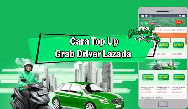 Cara Top Up Grab Driver Lazada
