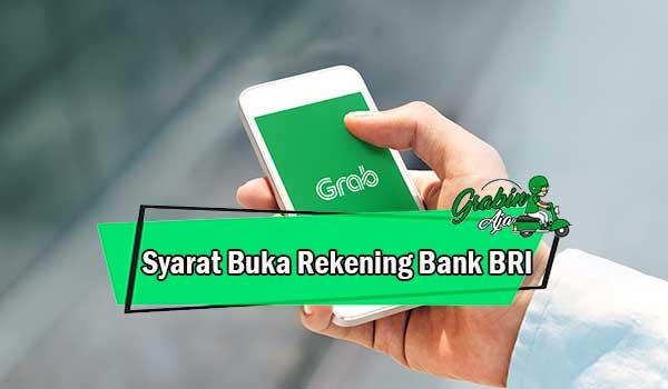 Syarat Buka Rekening Bank BRI Lewat Grab Beserta Caranya