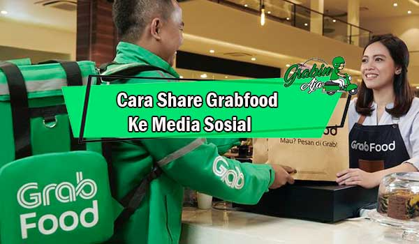 Cara Share Grabfood Ke Media Sosial