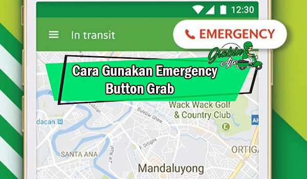 Panduan Cara Gunakan Emergency Button Grab