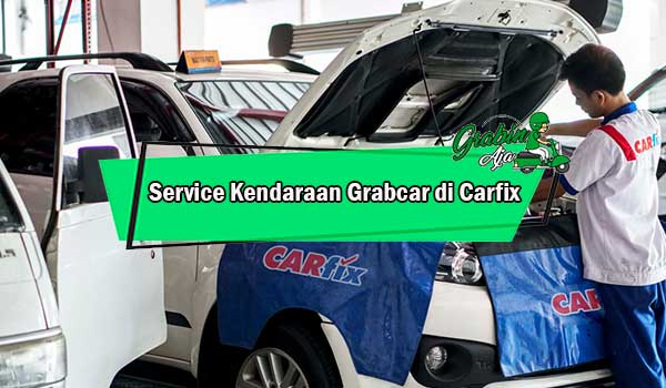 Service Kendaraan Grabcar di Carfix