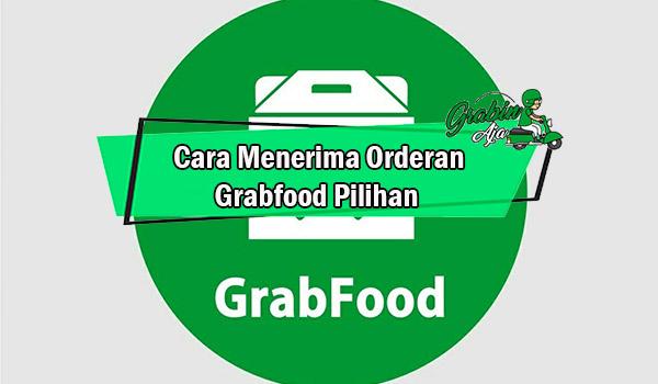 Cara Menerima Orderan Grabfood Pilihan