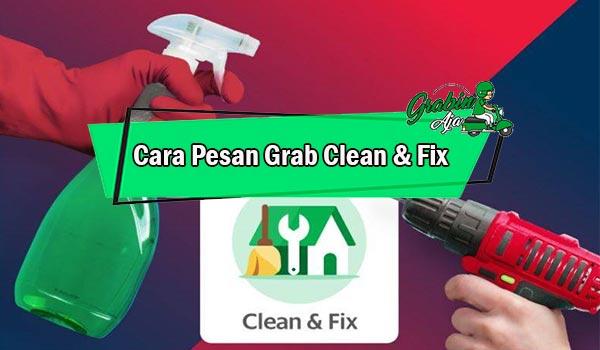 Cara Pesan Grab Clean Fix Pengertian Jenis Layanan