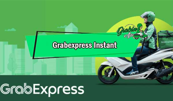 Grabexpress Instant Pengertian Layanan Cara Pesan