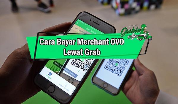 Syarat Cara Bayar Merchant OVO Lewat Grab