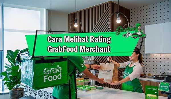 Cara Melihat Rating GrabFood Merchant Paling Mudah