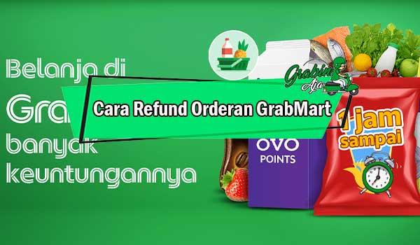 Cara Refund Orderan GrabMart Bagi Mitra Driver