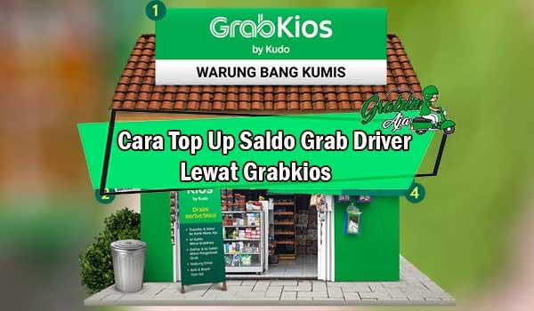 Cara Top Up Saldo Grab Driver Lewat Grabkios Paling Mudah