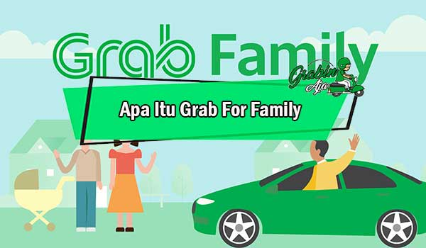 Apa Itu Grab For Family
