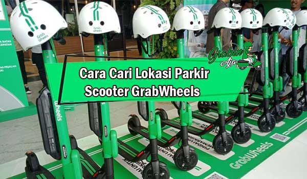 Cara Cari Lokasi Parkir Scooter GrabWheels Lewat Aplikasi