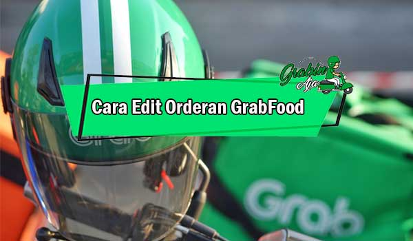 Cara Edit Orderan GrabFood