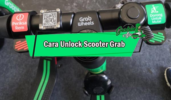 Cara Unlock Scooter Grab