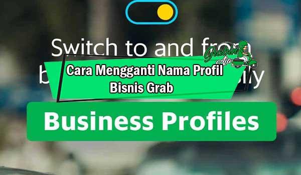 Cara Mengganti Nama Profil Bisnis Grab