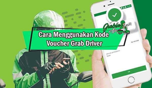 Cara Menggunakan Kode Voucher Grab Driver