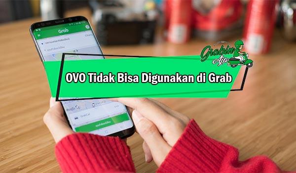 OVO Tidak Bisa Digunakan di Grab