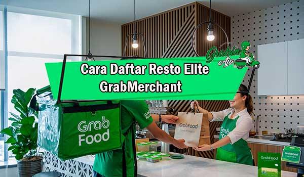 Cara Daftar Resto Elite GrabMerchant