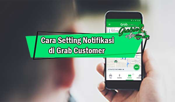 Cara Setting Notifikasi di Grab Customer