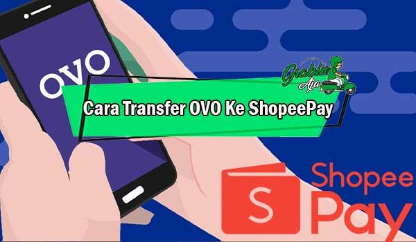 Cara Transfer OVO Ke ShopeePay