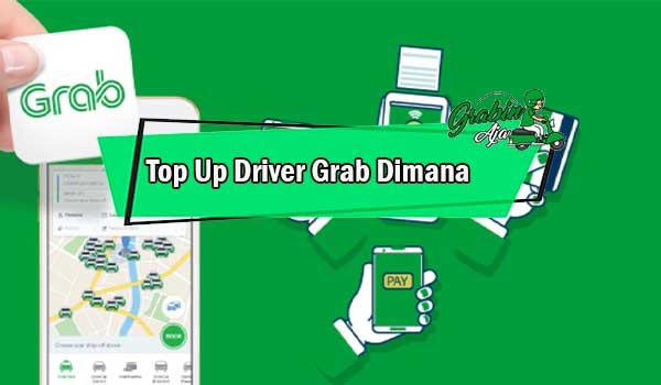 Top Up Driver Grab Dimana