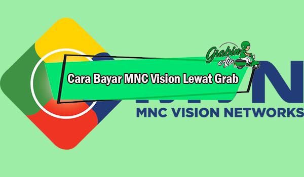Cara Bayar MNC Vision Lewat Grab