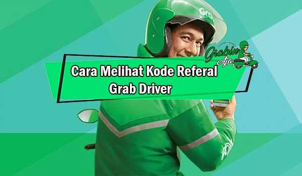 Cara Melihat Kode Referal Grab Driver