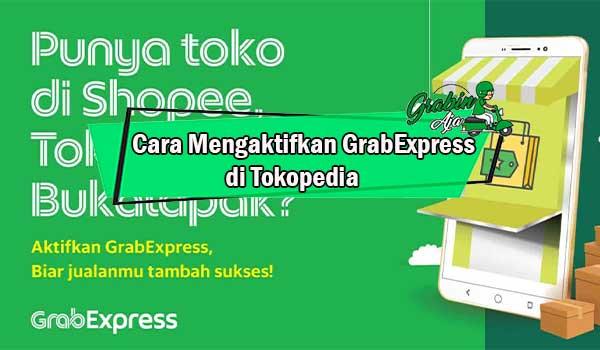 Cara Mengaktifkan GrabExpress di Tokopedia