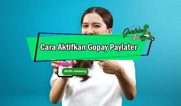 Cara Aktifkan Gopay Paylater