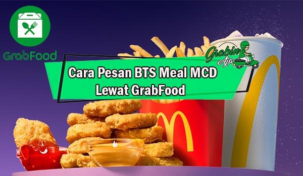 Cara Pesan BTS Meal MCD Lewat GrabFood