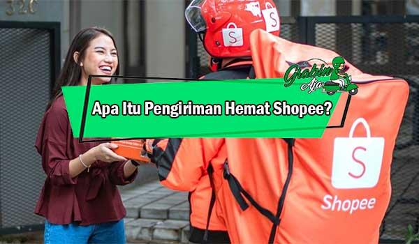 Apa Itu Pengiriman Hemat Shopee