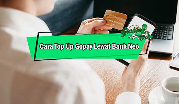 Cara Top Up Gopay Lewat Bank Neo