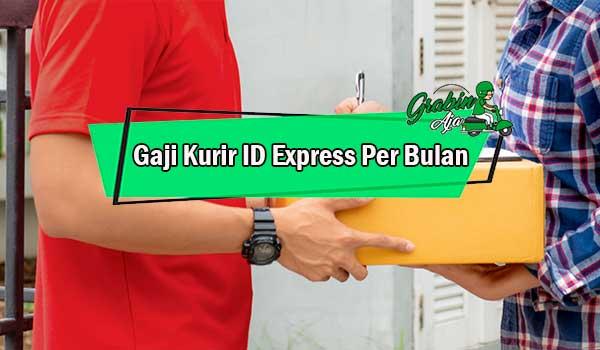 Gaji Kurir ID Express Per Bulan
