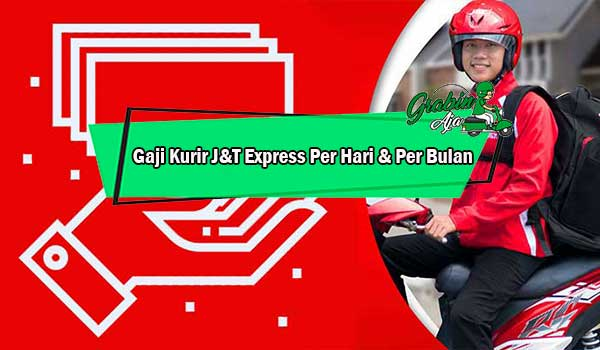 Gaji Kurir JT Express Per Hari Per Bulan