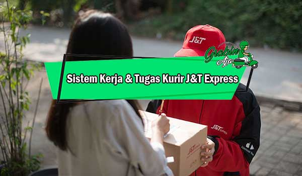 Sistem Kerja Tugas Kurir JT Express
