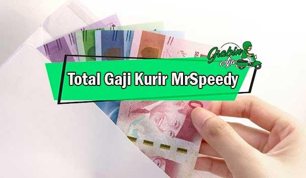 Total Gaji Kurir MrSpeedy