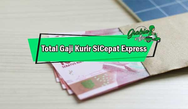 Total Gaji Kurir SiCepat Express